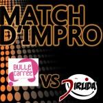 Match d'impro Bulle Carrée VS Dirlida le 14 mars à 20h30